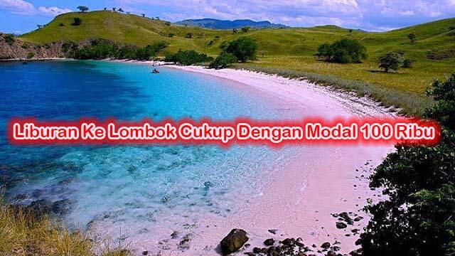 Liburan Ke Lombok Menyenangkan