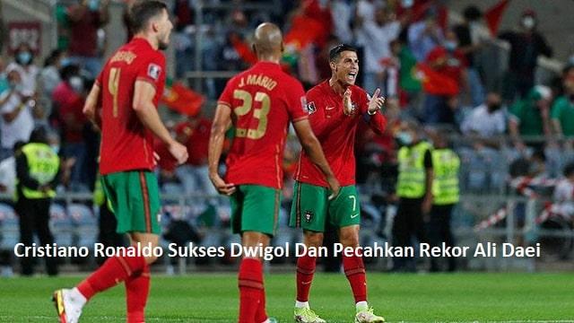 Cristiano Ronaldo Sukses Dwigol Dan Pecahkan Rekor Ali Daei